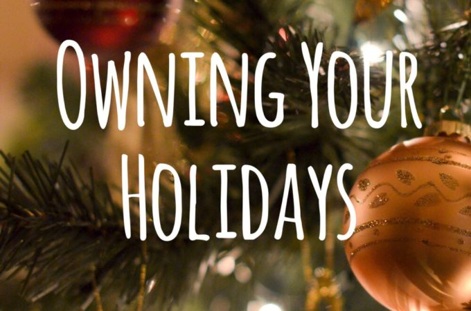 Owning Your Holidays